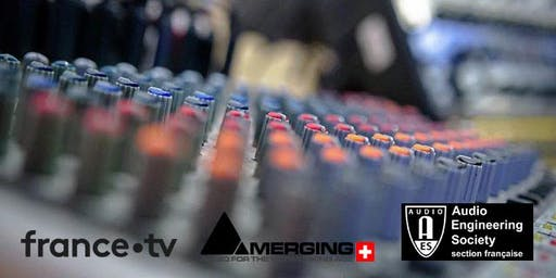 Colloque | Le monitoring des productions multicanales, 3D et audio orienté objets, avec AES France, Merging technologies et France TV