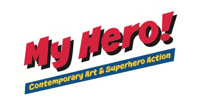 My Hero! Contemporary Art & Superhero Action
