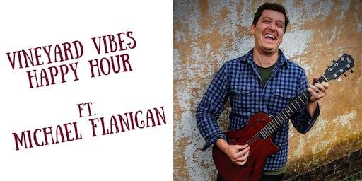 Vineyard Vibes Happy Hour ft. Michael Flanigan