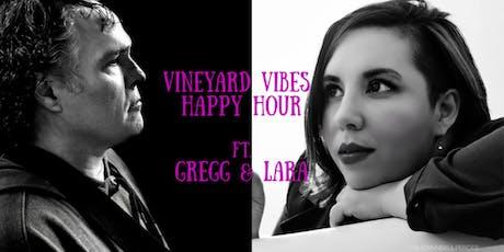 Vineyard Vibes Happy Hour ft. Gregg & Lara tickets
