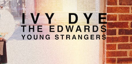 Ivy Dye / The Edwards / Young Strangers @ The Empty Bottle tickets