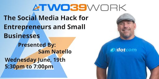 Sam Natello Presents: The Social Media Hack for Entrepreneurs & Small Businesses