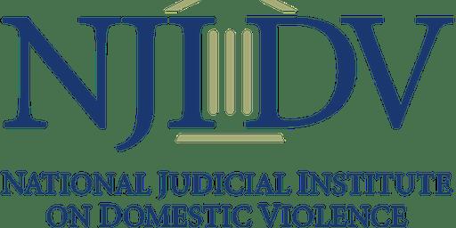 ENHANCING JUDICIAL SKILLS IN DOMESTIC VIOLENCE CASES WORKSHOP