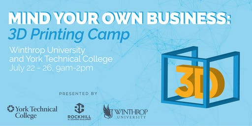 Mind Your Own Business:  3-D Printing Camp for Future Entrepreneurs
