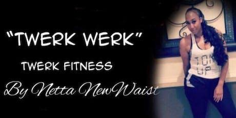 """Twerk Werk"" Dance Fitness tickets"