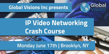 IP Video Networking | Crash Course | Brooklyn tickets