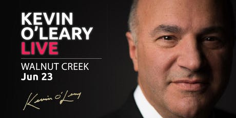 (Free) Shark Tank's Kevin O'Leary LIVE in Walnut Creek tickets