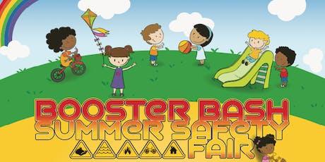 Booster Bash Summer Safety Fair tickets
