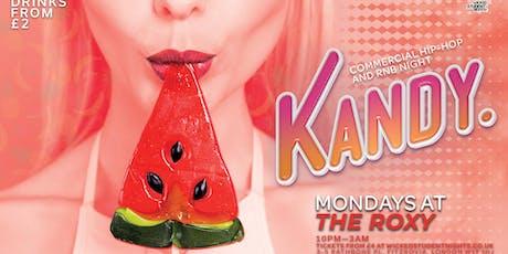 KANDY @ The Roxy (£2 DRINKS) tickets