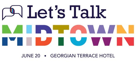 Let's Talk Midtown: What you need to know about what's happening in Midtown Atlanta tickets