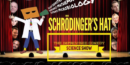 Schrödinger's Hat Improvised Comedy Science Show - Season 3, episode 9
