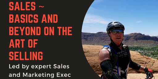 Sales ~ Basics and Beyond on the Art of Selling