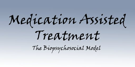 Memphis-Medication Assisted Treatment-The Biopsychosocial Model