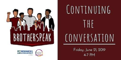 Brotherspeak: Continuing the Conversation