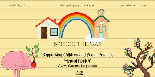 Supporting Your Child's Mental Health - A 3 week Course for Parents