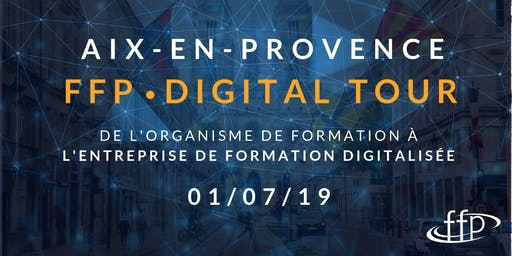 FFP DIGITAL TOUR - AIX-EN-PROVENCE