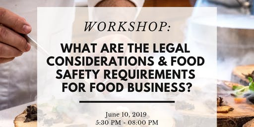 Workshop: What are the Legal Considerations & Food Safety Requirements for Food Businesses?