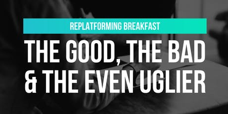 Replatforming in 2019: Q&A breakfast event tickets