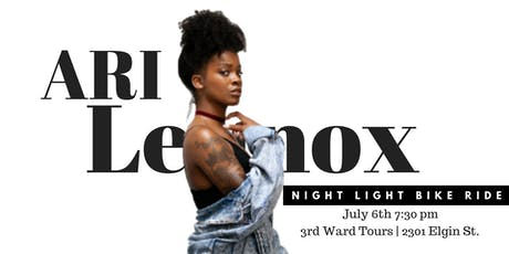 Ari Lennox  |  Night Light Bike Ride tickets