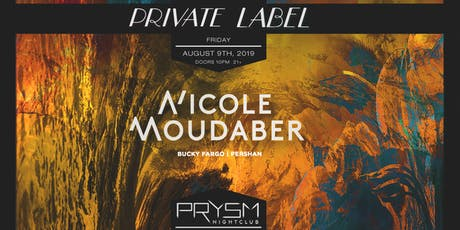 PRIVATE LABEL FT. NICOLE MOUDABER tickets