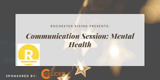 Rochester Rising Communication Session: Mental Health, June 2019
