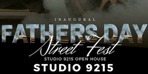 """Inaugural Fathers Day """"Street  Fest """" and Venue Open House"""