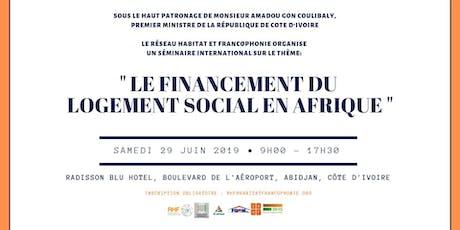 Séminaire international sur le financement du logement social en Afrique tickets