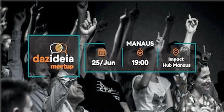 Dazideia Meetup Manaus ingressos