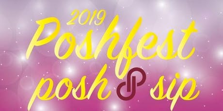 Poshfest 2019 Posh & Sip, Oct 4th tickets