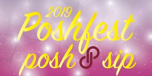 Poshfest 2019 Posh & Sip, Oct 4th