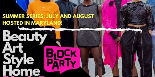 THE BLOCK PARTY POPUP - BEAUTY, ART, STYLE and HOME POP-UP | August 10th VENDOR OPPORTUNITY