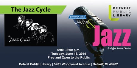 Comerica Bank Java & Jazz Presents The Jazz Cycle tickets