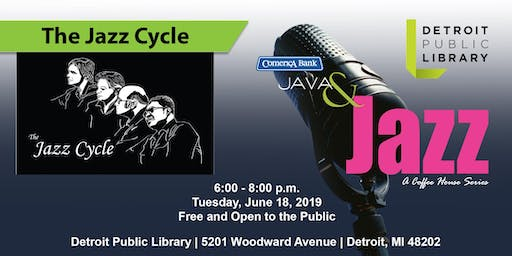 Comerica Bank Java & Jazz Presents The Jazz Cycle