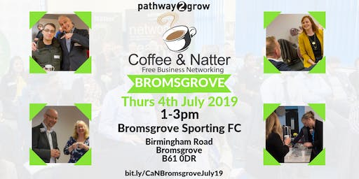 Bromsgrove Coffee & Natter - Free Business Networking Thurs 4th July 2019