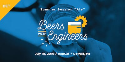 "Beers with Engineers: Summer Session ""Ale\"" - Detroit"