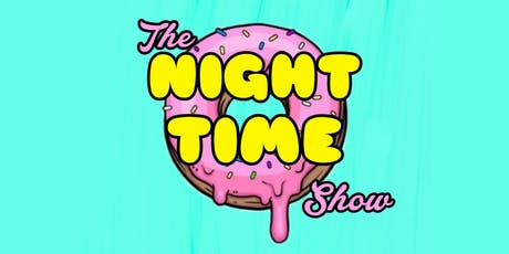 The Night Time Show w/ Britney Young, Jackie Tohn, Kia Stevens, Jim O'Heir, Maurice Lamarche , Logan Henderson, + More! tickets