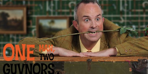 """""""One Man, Two Guvnors"""""""