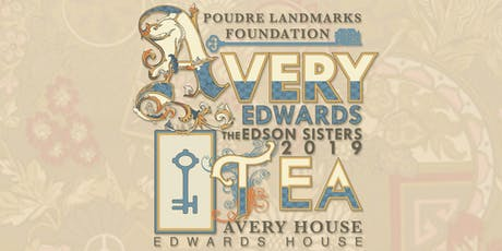 The Avery-Edwards Edson Sisters Tea: A Fundraiser for the Poudre Landmarks Foundation tickets