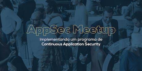 AppSec Meetup - Implementando um programa de Continuous Application Security ingressos