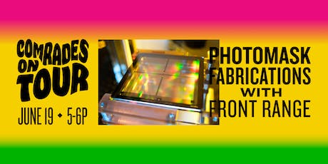 On Tour: Front Range Photomask Fabrications  tickets