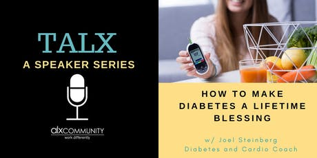 TALX: How to Make Diabetes a Lifetime Blessing tickets