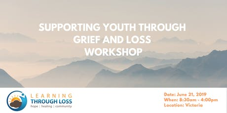 Supporting Youth Through Grief and Loss Workshop - NEW SEATS ADDED tickets