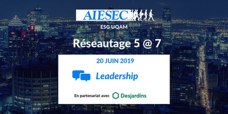 AIESEC ESG UQAM: Réseautage 5 à 7 Leadership tickets