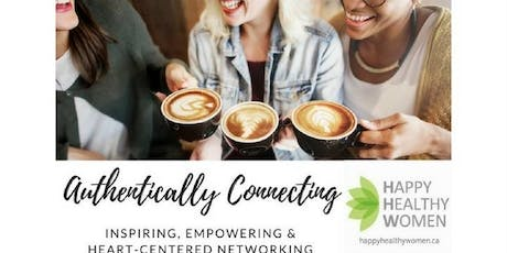 Authentically Connecting, Inspiring and Networking - Central Toronto tickets