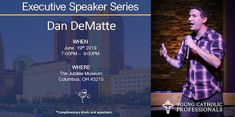 Executive Speaker Series: Dan DeMatte tickets