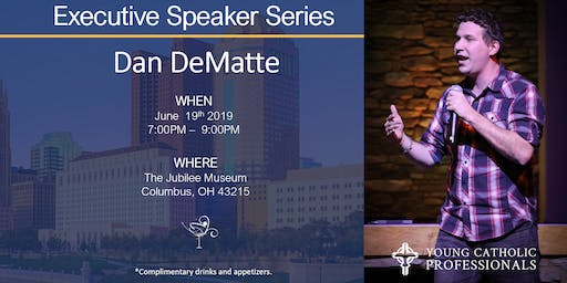 Executive Speaker Series: Dan DeMatte