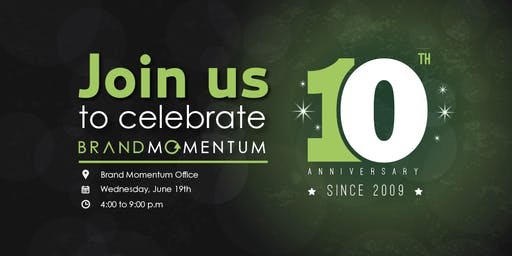 Brand Momentum's 10th Anniversary Open House