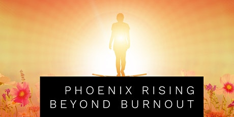 Phoenix Rising:  Beyond Burnout entradas