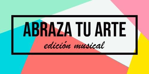 Abraza tu arte edición musical