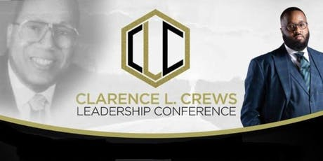Clarence L. Crews Leadership Conference 2019 tickets